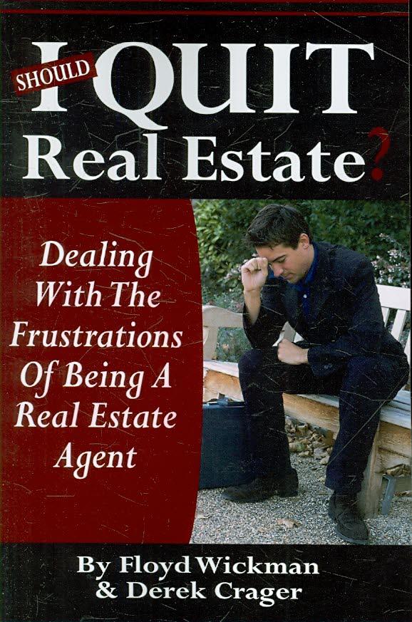 Should I Quit Real Estate? By Wickman, Floyd/ Crager, Derek